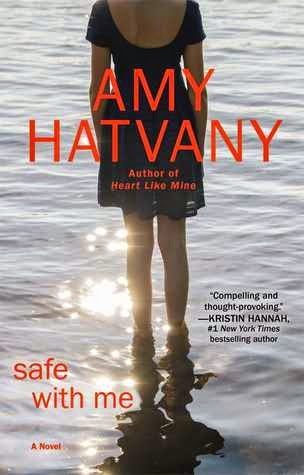 Safe with Me, by Amy Hatvany, book review and giveaway