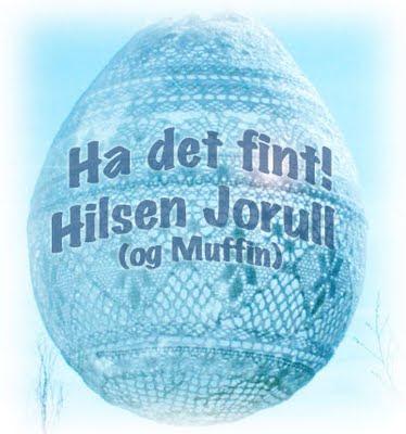 Ha det fint! Hilsen Jorull (og Muffin)