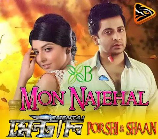 Mon Najehal, Shakib Khan, Porshi, Shaan