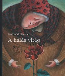 Szulyovszky Sarolta: A hálás virág