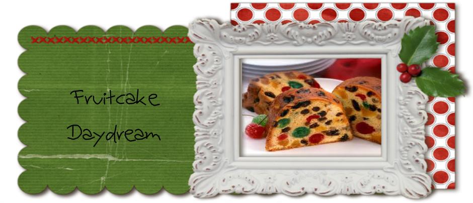 Fruitcake Daydream