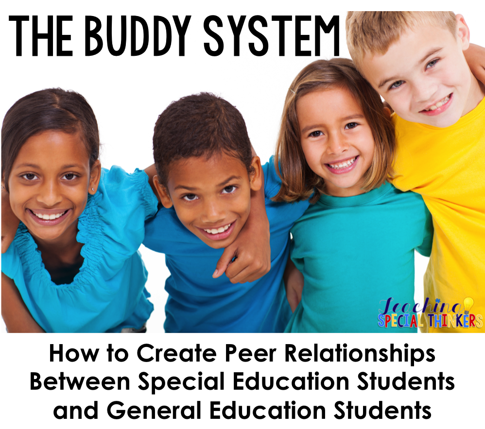 using the buddy system to create peer relationships between special