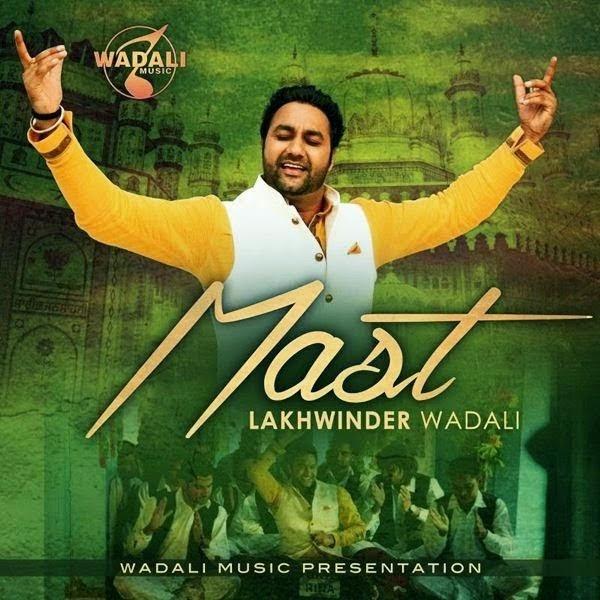 Mast Qawali lyrics - Lakhwinder Wadali | Mp3 video download