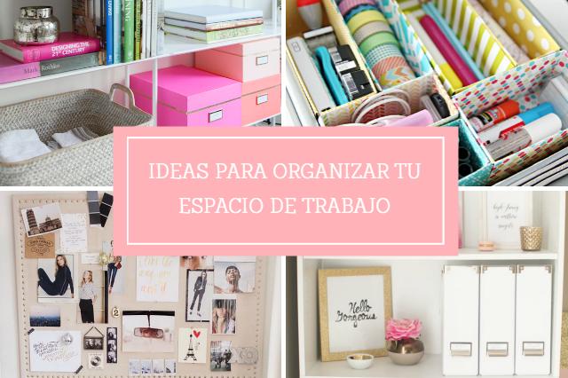 Ideas para organizar mejor nuestro espacio de trabajo - Ideas para ordenar ...