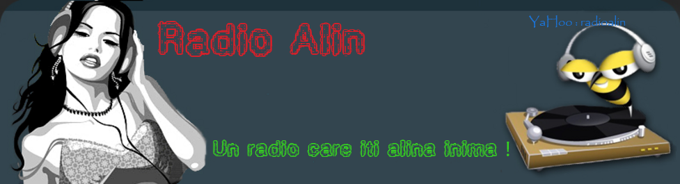 RADIO ALIN UN RADIO CARE ITI ALINA INIMA