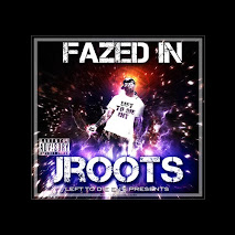 Jroots - Fazed In