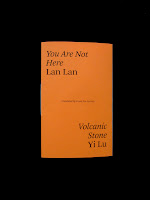 Lan Lan &amp; Yi Lu:: You Are Not Here &amp; Volcanic Stone