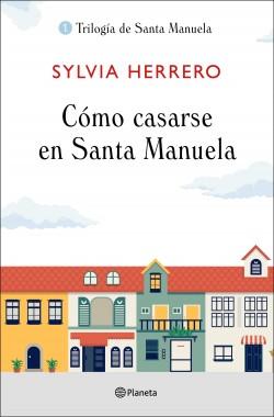 Cómo casarse en Santa Manuela, Sylvia Herrero.