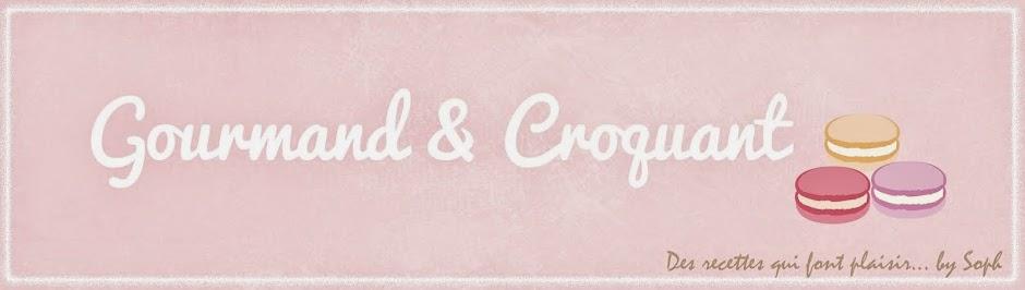 Gourmand et Croquant