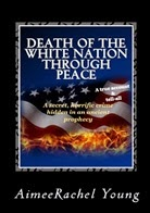 My book; Death of the white nation through peace