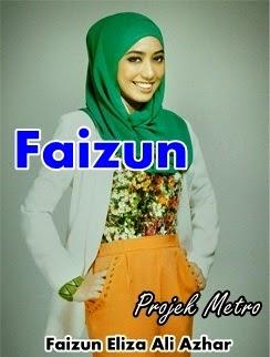 gambar peserta Projek Metro, gambar Projek Metro, biodata peserta Projek Metro, Faizun Eliza Ali Azhar (Faizun)