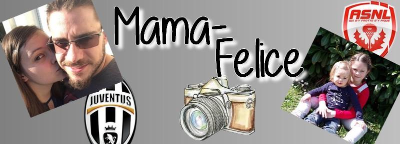 Mama Felice - Notre bulle de bonheur