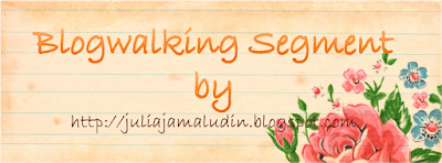 Blogwalking Segment by juliajamaludindotblogspotdotcom