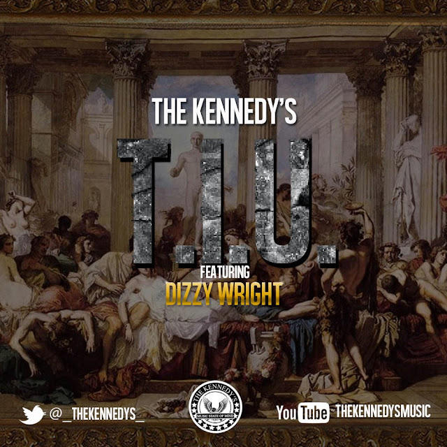 The Kennedy's, Dizzy Wright, T.I.U.
