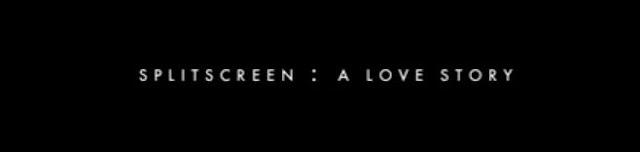 Короткометражка. Разделенный экран: История любви (Splitscreen: A Love Story)
