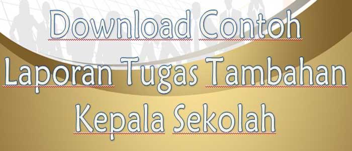 Download Contoh Laporan Tugas Tambahan Kepala Sekolah