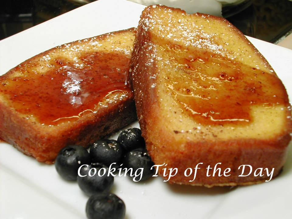 cooking tip of the day  recipe  pound cake french toast