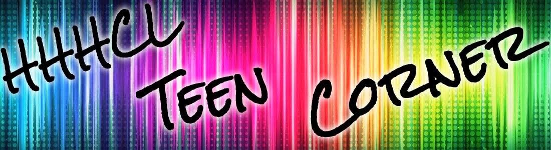 HHHCL Teen Corner