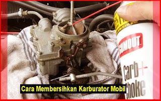 Cara Membersihkan Karburator Mobil