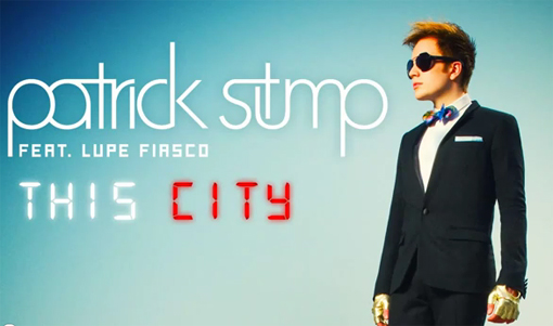 Patrick Stump - This City ft. Lupe Fiasco
