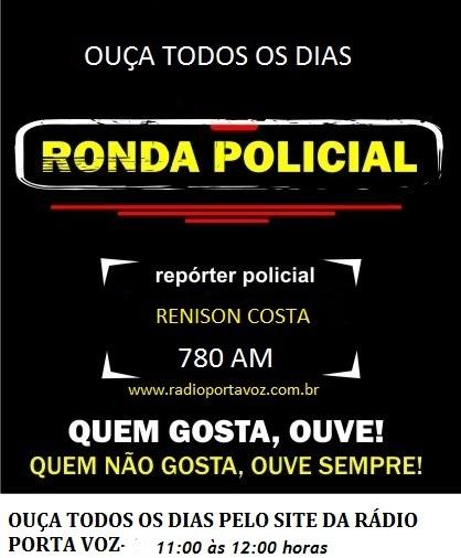 PROGRAMA RONDA POLICIAL...COM RENISON COSTA
