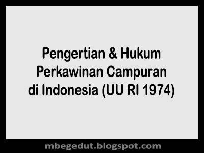 Pengertian dan Hukum Perkawinan Campuran di Indonesia