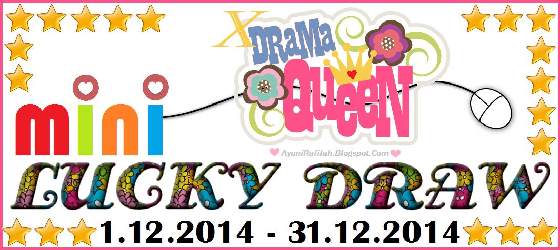http://ayunirafilah.blogspot.com/2014/12/mini-lucky-draw-blog-xdramaqueen-2.html
