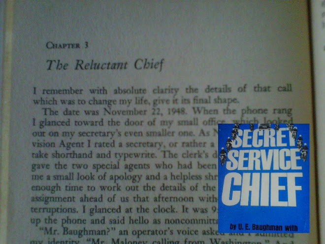 """Secret Service Chief"" by U.E. Baughman, 1rst Kennedy Detail Chief: 11/22/48...11/22/63"