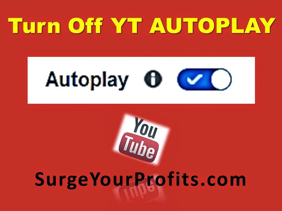 http://www.surgeyourprofits.com/2015/03/how-to-turn-off-autoplay-button-on-your.html