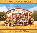 """Thomas Carabistouille """"Le cirque de mémé"""""""