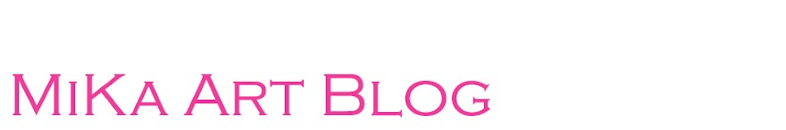 MiKa Art Blog