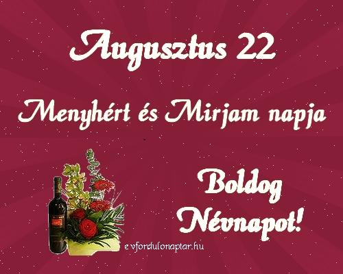 Augusztus 22 - Menyhért, Mirjam névnap