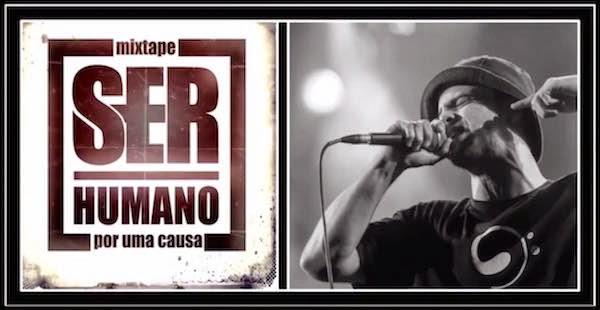 Ser Humano, hip hop por uma causa, Dillaz, Homem da Sirene