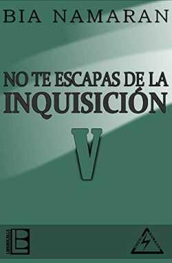 No te escapas de la Inquisición - V