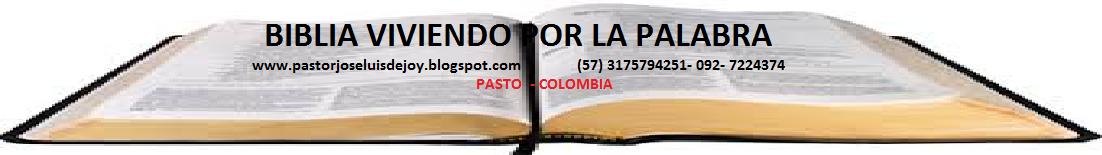 BIBLIA. Viviendo por la Palabra. Pastor Jose Luis dejoy