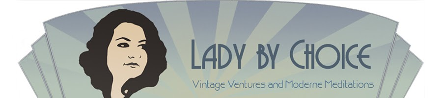 Lady by Choice - Vintage Beauty, Fashion and Los Angeles Adventures