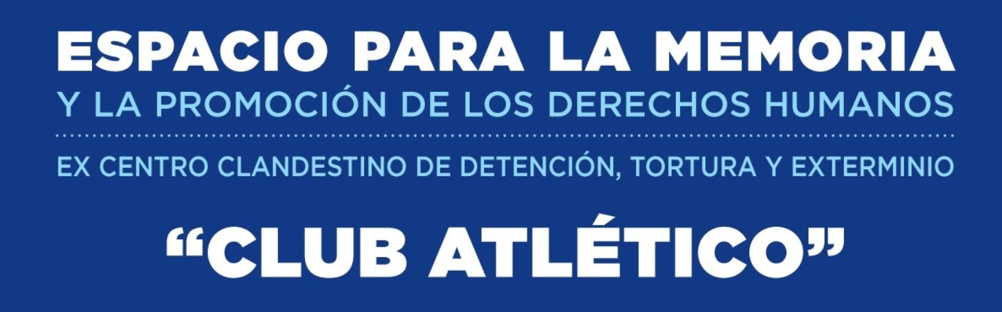 """Centro Clandestino de Detención """"CLUB ATLÉTICO"""". Proyecto de Recuperación de la Memoria"""