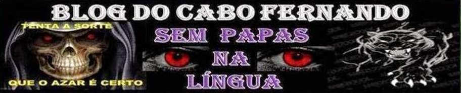 BLOG DO CABO FERNANDO