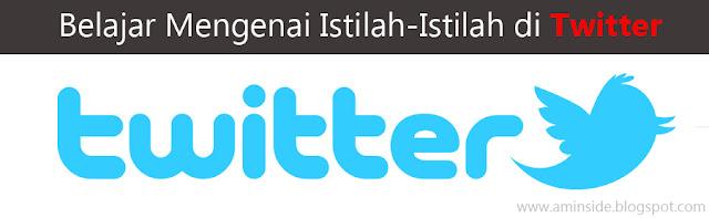 Belajar Mengenai Istilah-Istilah di Twitter