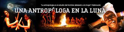 Una antropóloga en la luna: blog de antropología.