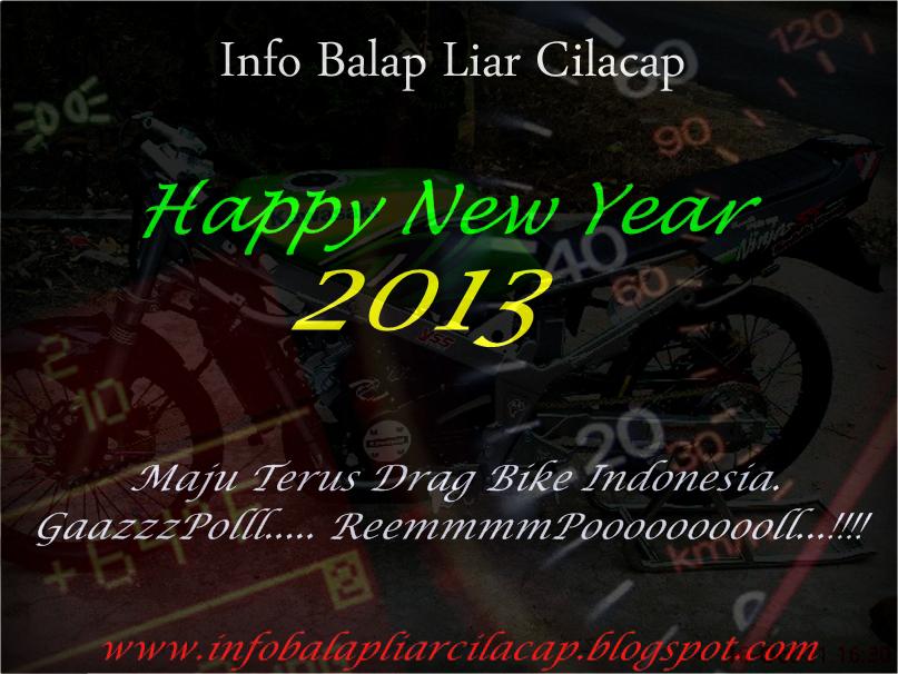 segenap kru info balap liar cilacap mengucapkan selamat tahun baru