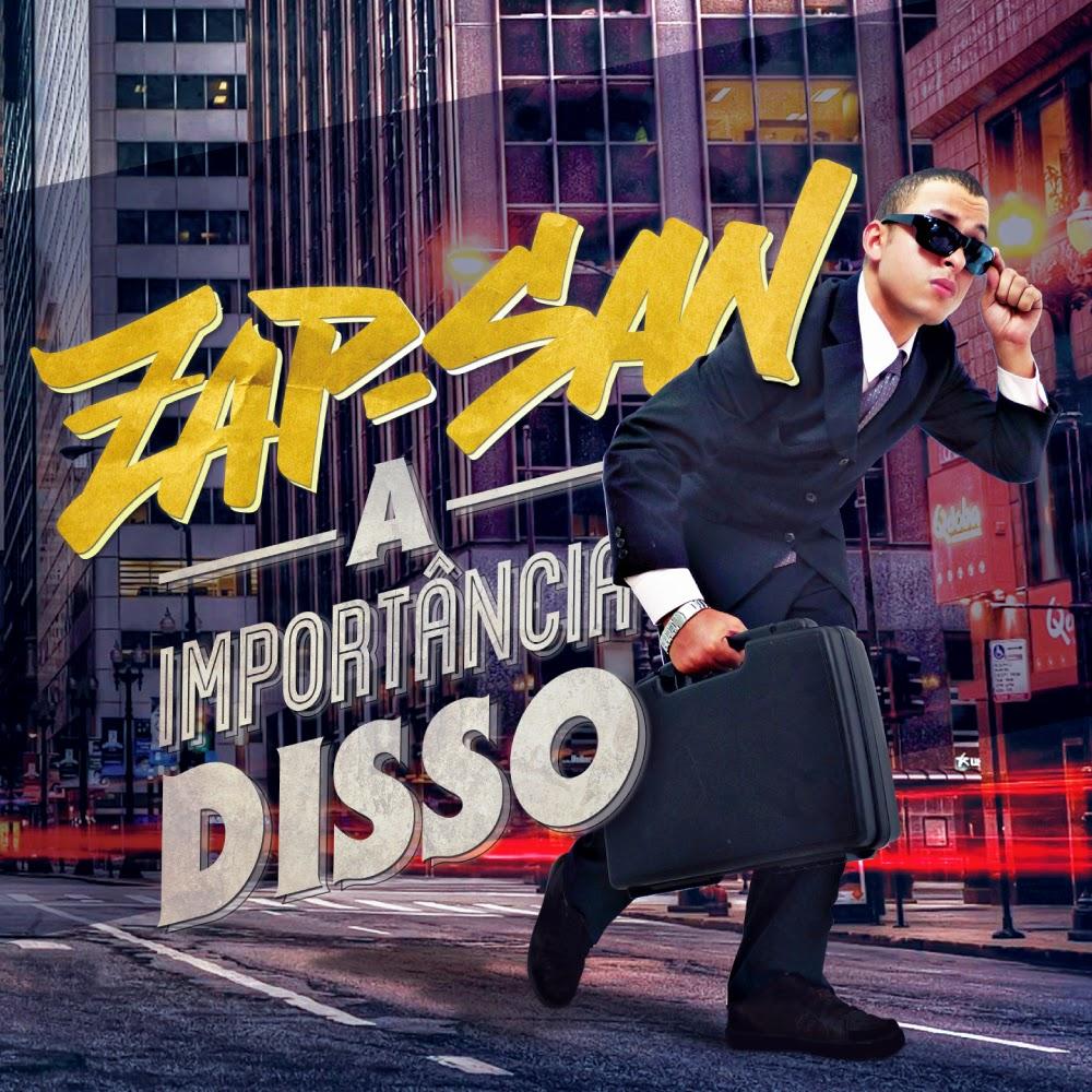"""Zap San lança album e clipe """"A Importância Disso"""""""