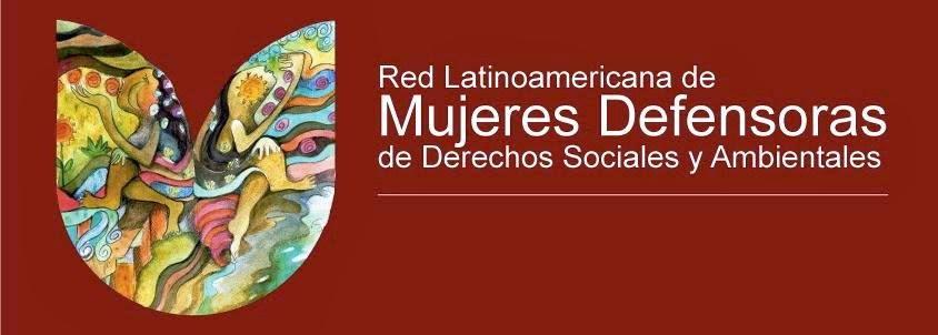 Red Latinoamericana de Mujeres Defensoras de Derechos Sociales y Ambientales
