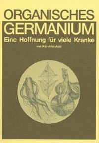 Organisches Germanium – Eine Hoffnung für viele Kranke
