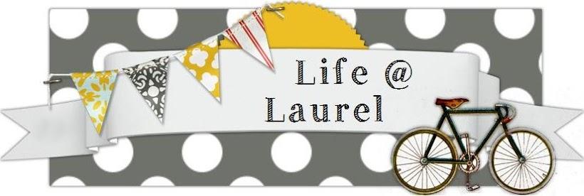 Life @ Laurel