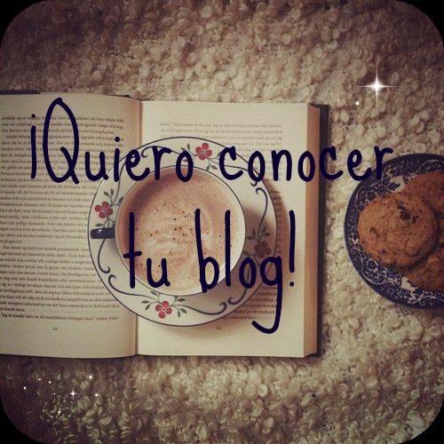 ¡Participo en quiero conocer tu blog!