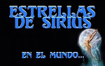 ESTRELLAS DE SIRIUS EN EL MUNDO...¡¡¡