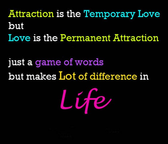 Merveilleux Attraction Is The Temporary But Love Is
