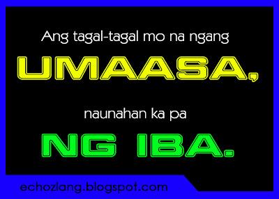 Ang tagal-tagal mo na ngang umaasa, naunahan ka pa ng iba.
