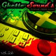 → .:Ghetto Sound's - Vol. 26:. ←